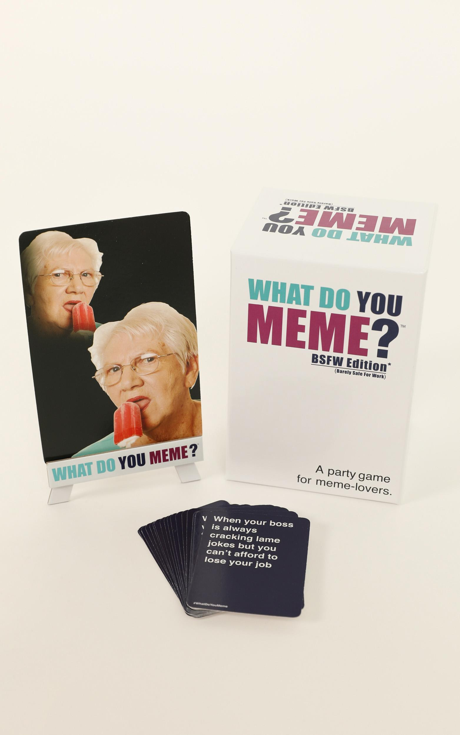 What Do You Meme? BSFW Edition , , hi-res image number null